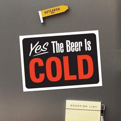 Yes the beer is cold large fridge magnet from funky gifts nz