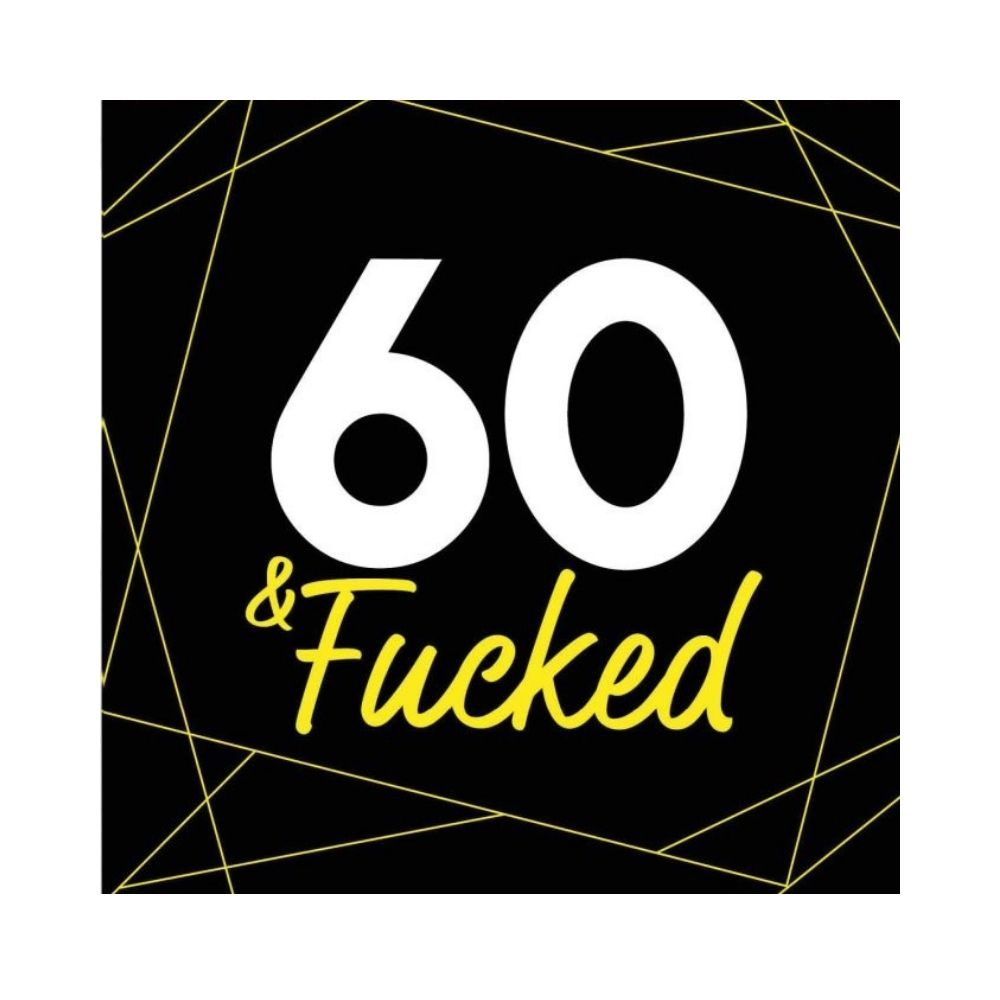 60 and fucked greeting card from funky gifts nz