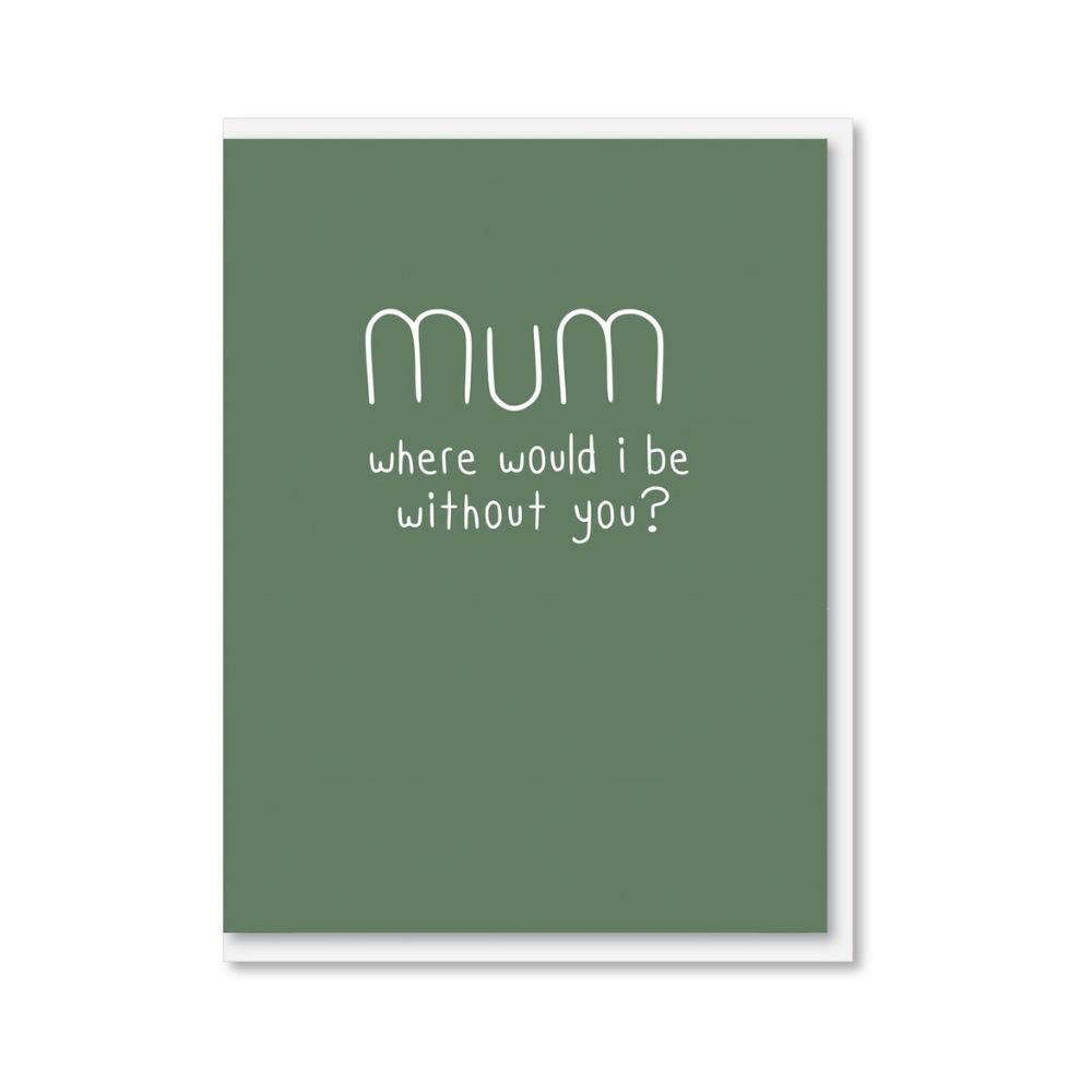 NZ MADE Mother's Day Greeting Card - Mum