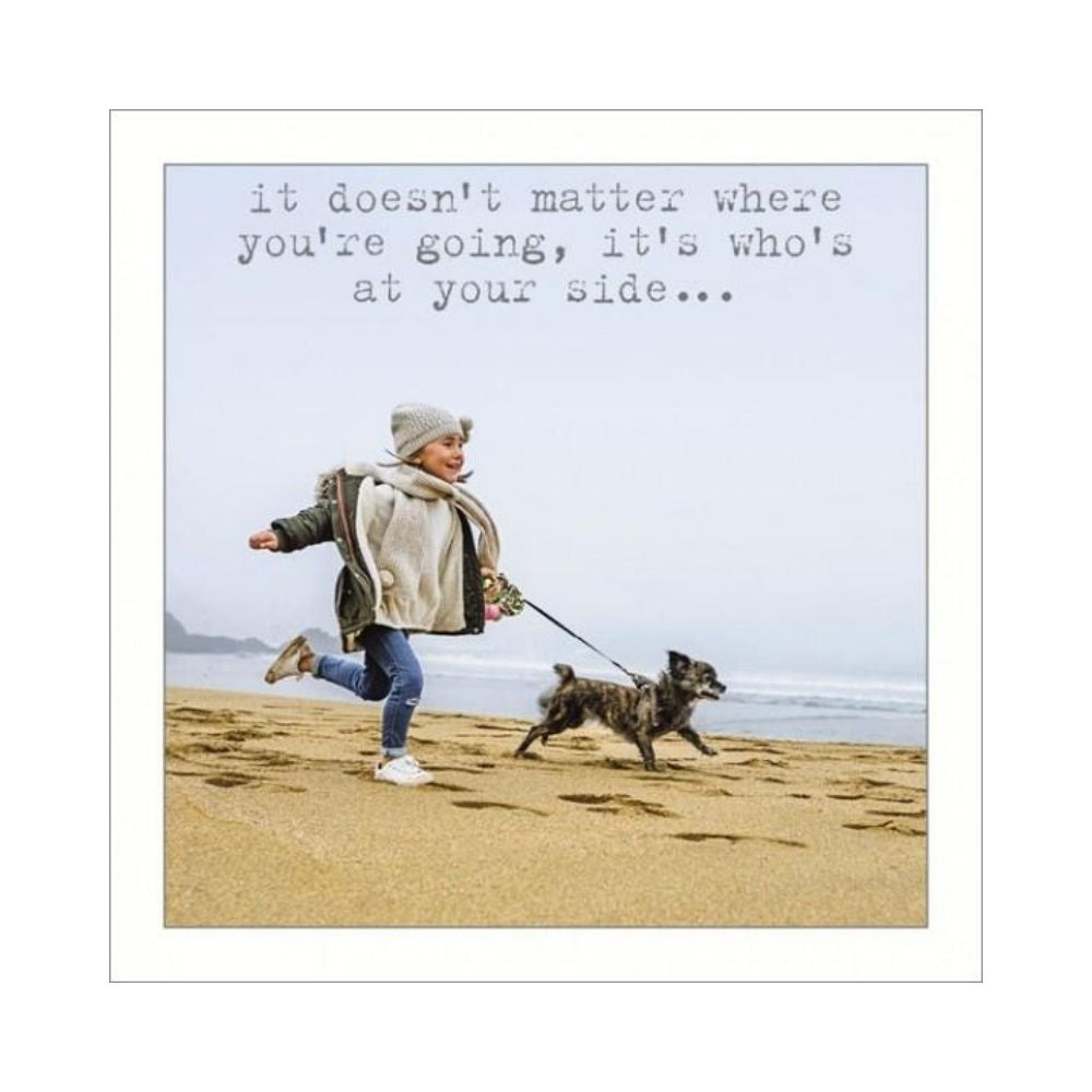 It doesn't matter where you're going its who's at your side greeting card from funky gifts nz