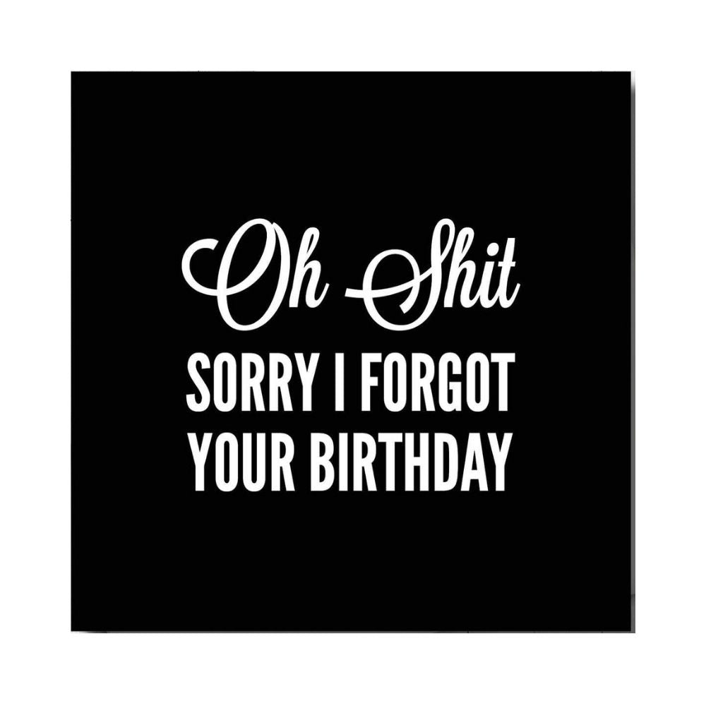oh shit sorry i forgot your birthday greeting card from funky gifts nz