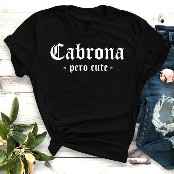 CABRONA PERO CUTE Shirt