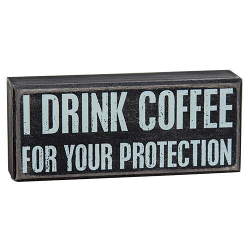 I Drink Coffee Box Sign