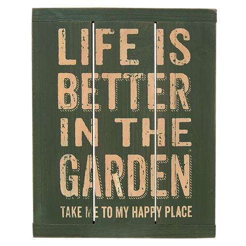 Life is Better Garden Sign