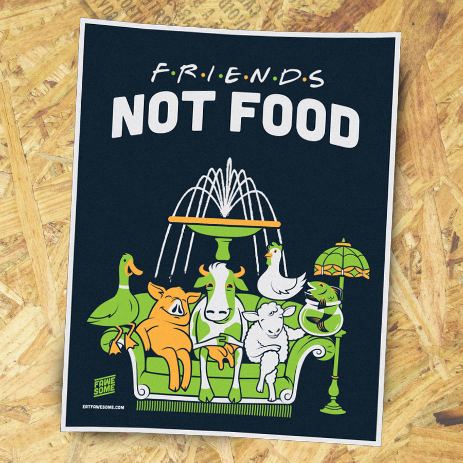 Friends Not Food Screen Printed Poster
