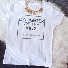 Load image into Gallery viewer, Daughter Of the King Christian T-shirt