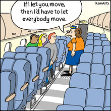 Flight attendant telling crammed people they can't move cartoon.