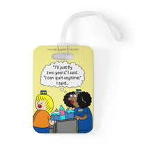 """I'll Just Fly Two Years"" Luggage Tag"