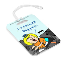 """I Come with Baggage"" Luggage Tag"