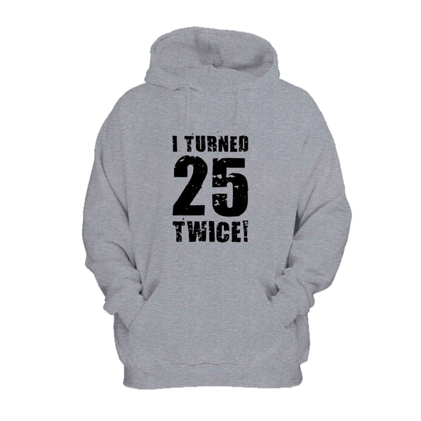 50th Birthday Dad Fathers I Turned 25 Twice Hoodie