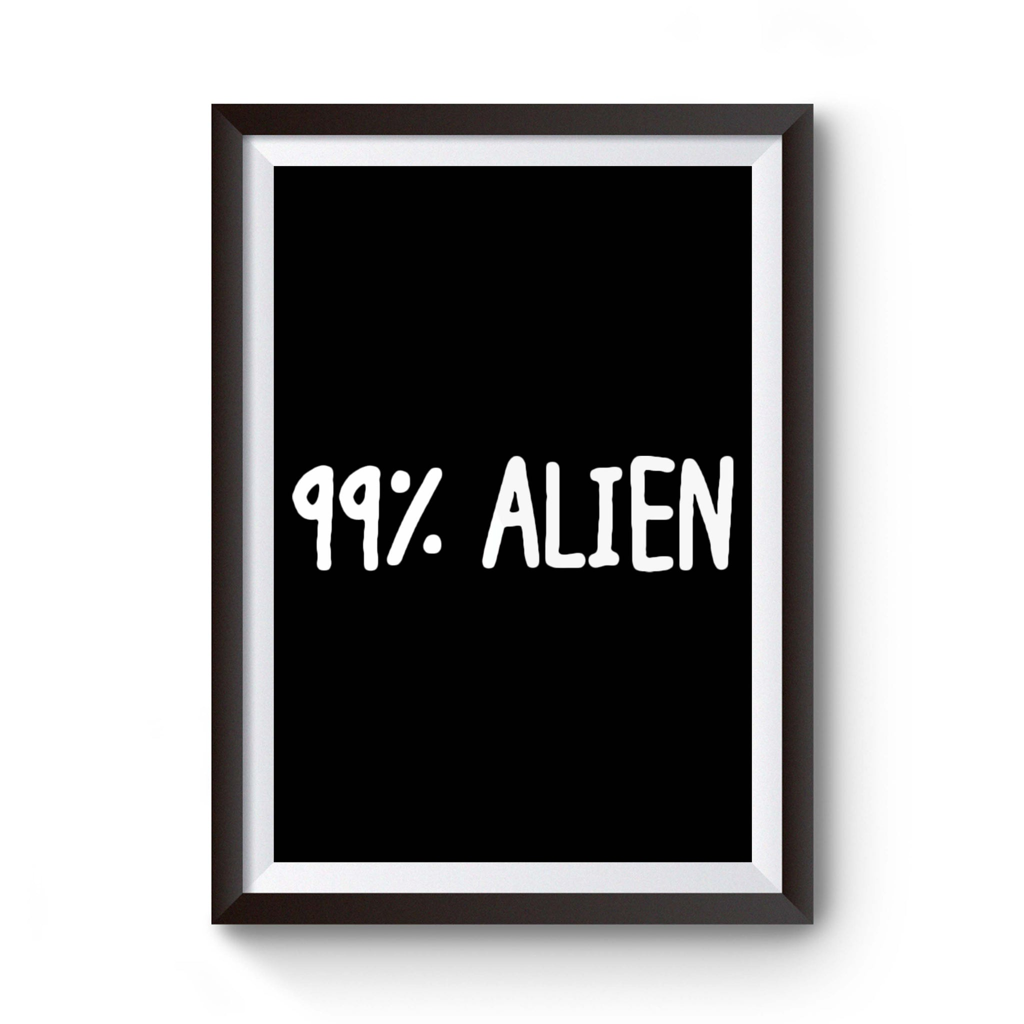 99% Alien Cheap Gifts Birthday Christmas Poster