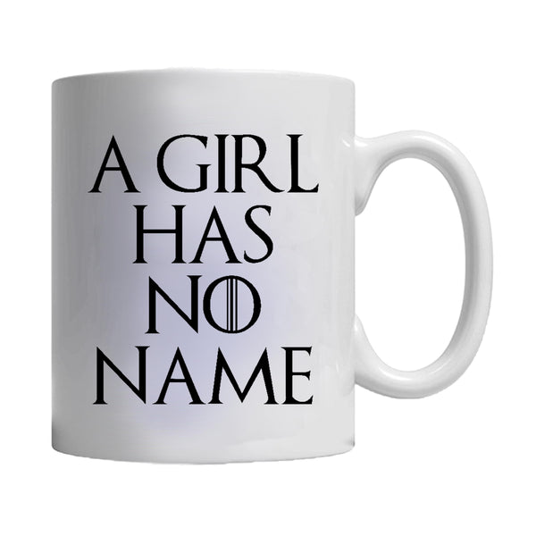 A Girl Has No Name Humorous Quote Game Of Thrones Typography Mug