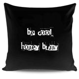 Be Cool Honey Bunny Feminist Ethical Pillow Case Cover