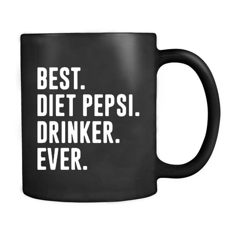 Best Diet Pepsi Drinker Ever For Your Favorite Diet Pepsi Lover Birthday Gift Christmas Mug