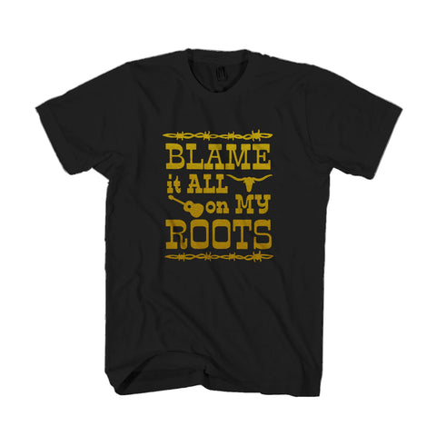 Blame It All On My Roots Country Sayings Farming Music Rodeo Garth Brooks Man's T-Shirt