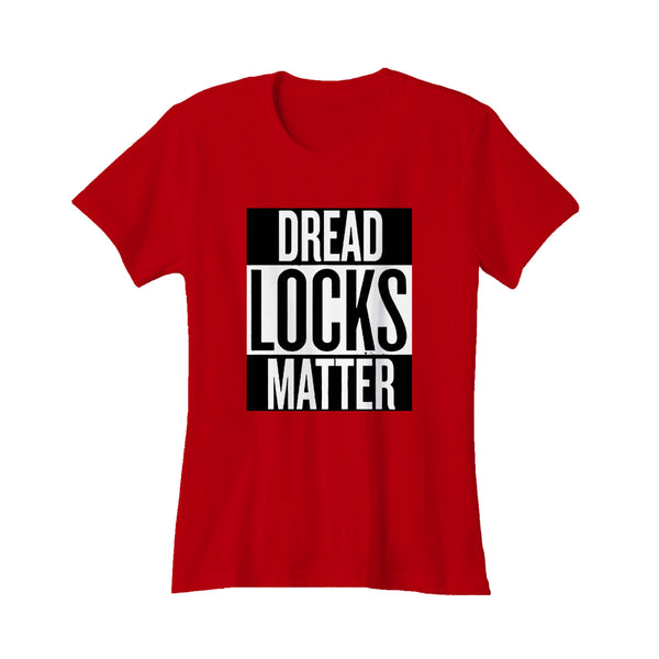 Dreadlocks Matter Natural Hair Women's T-Shirt