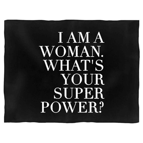 Feminist I Am A Woman What Is Your Super Power Blanket