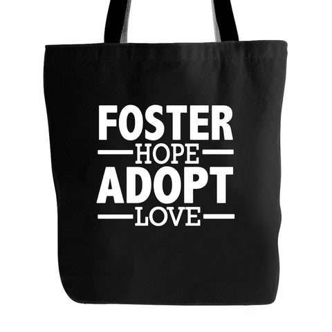 Foster Hope Adopt Love Care Family Gift For Adoption Forever Home Tote Bag