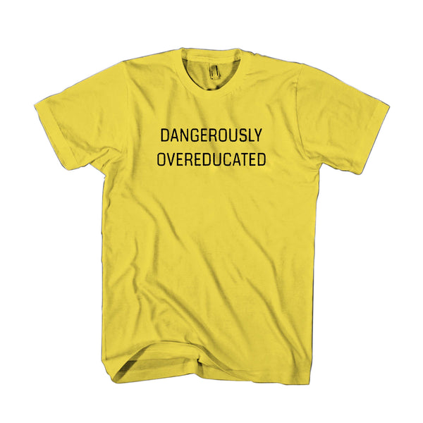 Graduate Student Gifts Dangerously Overeducated Man's T-Shirt