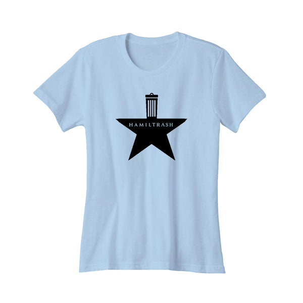 Hamiltrash Hamilton Musical Broadway Women's T-Shirt