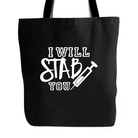 I Will Stab You Nurse Funny School Christmas Gift Birthday Tote Bag