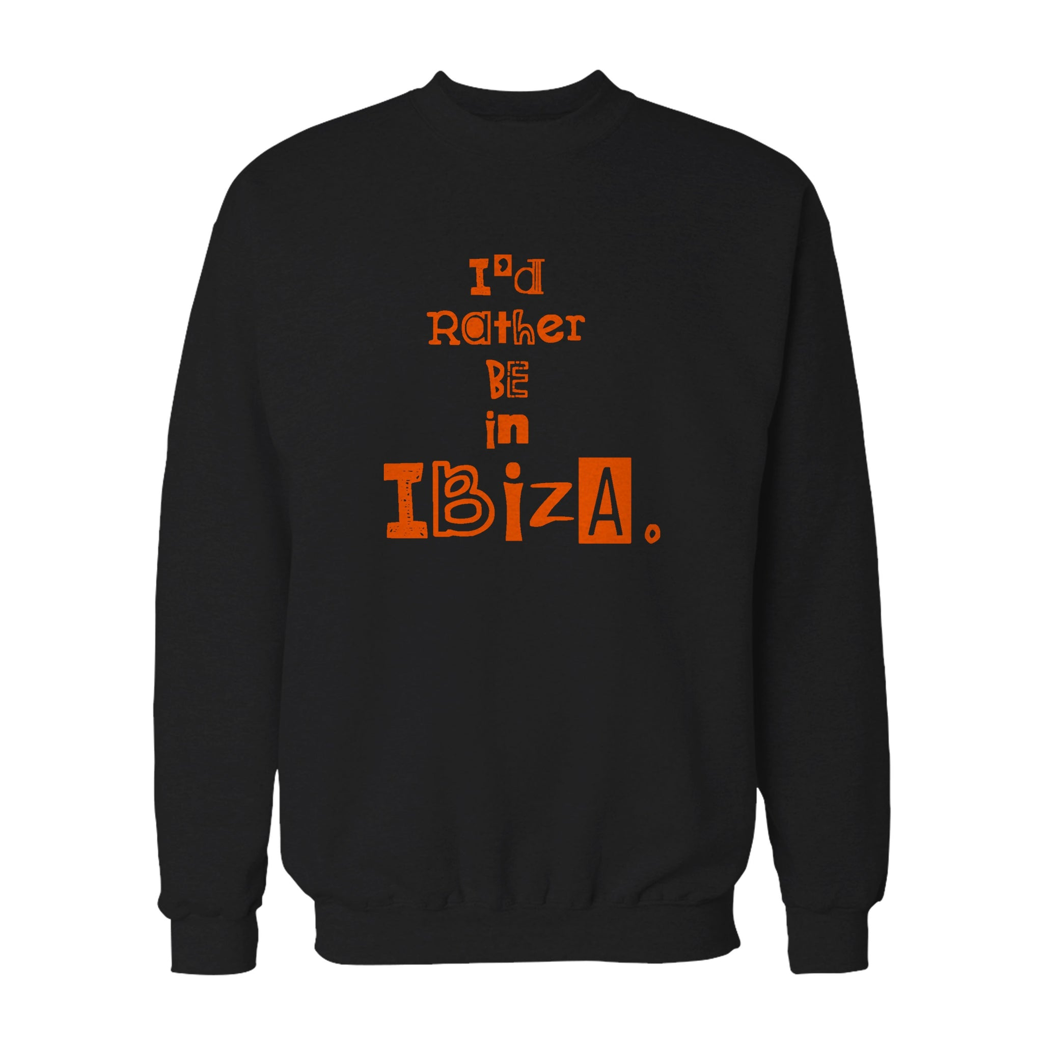 I'd Rather Be In Ibiza Beach Festival Summer Holiday Sweatshirt