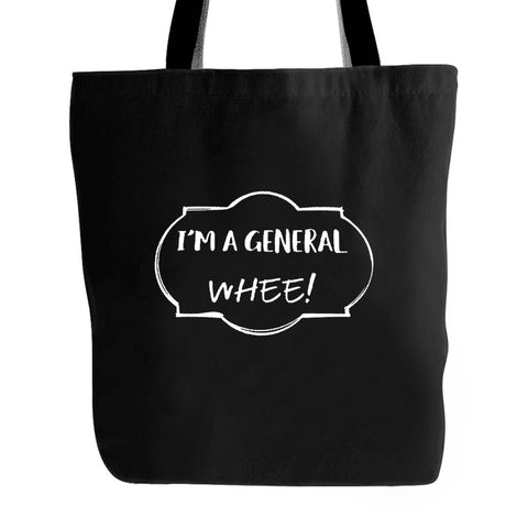 Im A General Whee A Hamilton Lyric Tote Bag