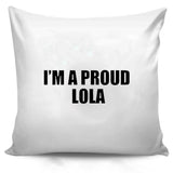 Im A Proud Lola Funny Papa Grandma Gift Pillow Case Cover