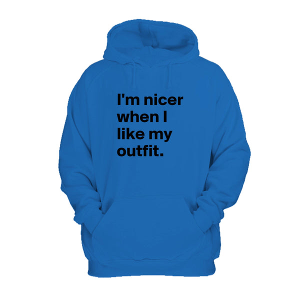 Im Nicer When I Like My Outfit Hoodie