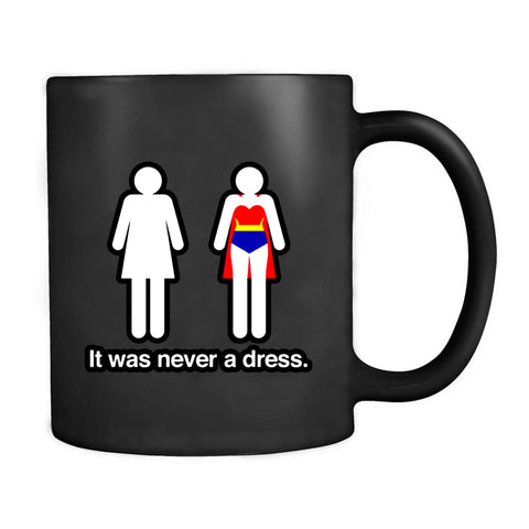 It Was Never A Dress Fun Wonder Woman Female Icon Feminism Mug