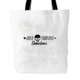 Just Survive Somehow Survival People Tote Bag