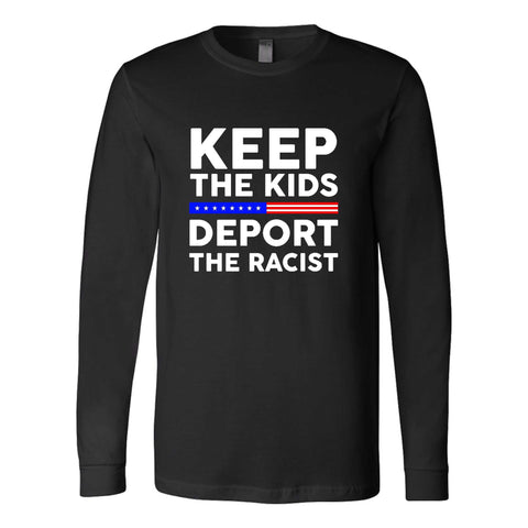 Keep The Kids Deport The Racists Daca Immigrant Nazi Trump Resist Love Aclu Long Sleeve T-Shirt