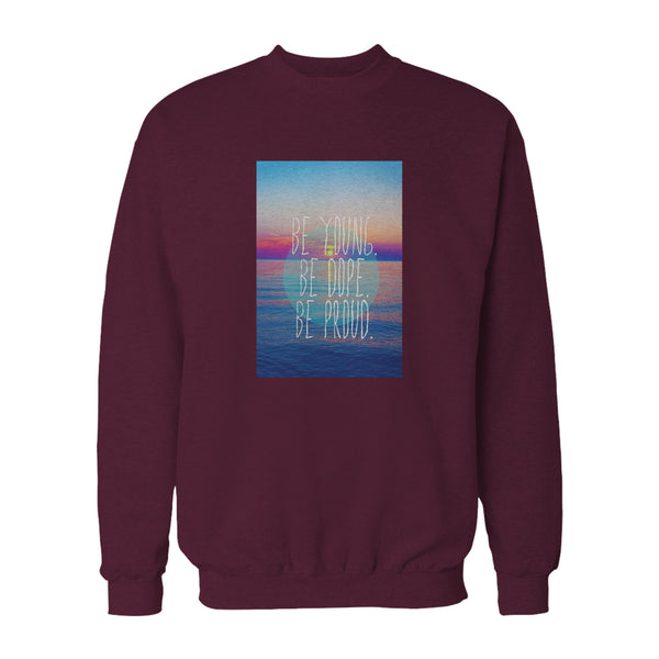 Like An American Lyrics Be Young Be Dope Be Proud Sweatshirt