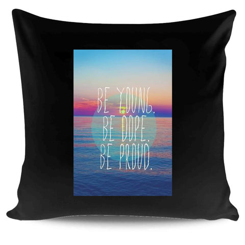 Like An American Lyrics Be Young Be Dope Be Proud Pillow Case Cover