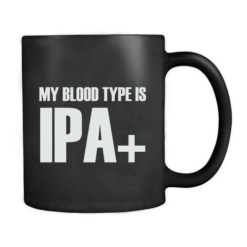 My Blood Type Is Ipa+ Mug