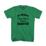 My Favorite Disney Princess Is My Daughter Funny Parody Man's T-Shirt