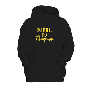 No Pain No Champagne No Gain Funny Cute Hoodie
