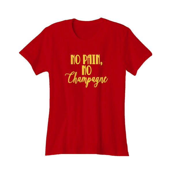 No Pain No Champagne No Gain Funny Cute Women's T-Shirt