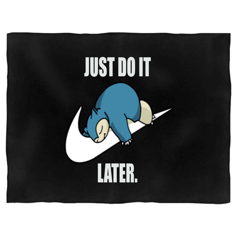 Pokemon Snorlax Just Do It Later Anime Snorlax Gotta Catch Em All Misty Ash Team Rocket Blanket