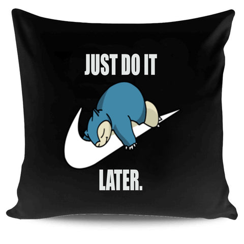 Pokemon Snorlax Just Do It Later Anime Snorlax Gotta Catch Em All Misty Ash Team Rocket Pillow Case Cover