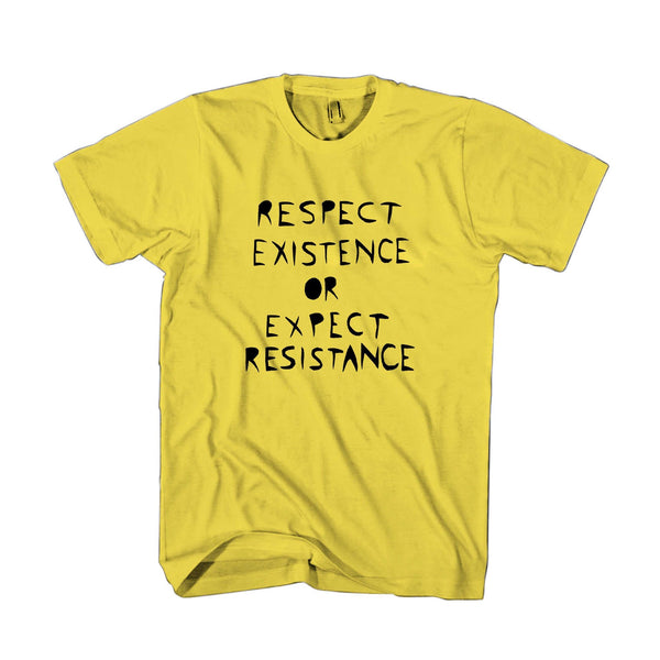 Respect Existence Or Expect Resistance Punk Radical Solidarity Anarchist Direct Action Activist Diy Occupy Decolonize Man's T-Shirt