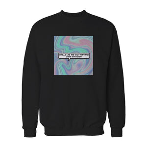 Smells Like The Only Nirvana Song You Know Sweatshirt
