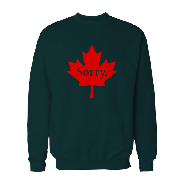 Sorry Canada Maple Leaf Proud Canadian Funny Graphic Sweatshirt