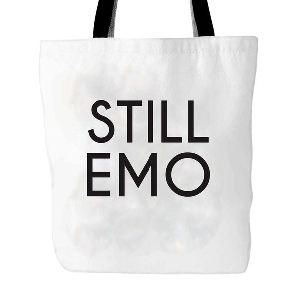 Still Emo Sad Hipster Pop Punk Tumblr Goth Minimal Trendy Sayings Tote Bag