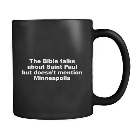 The Bible Talks About St Paul But Doesn't Mention Minneapolis Mug