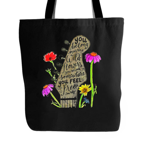Tom Petty Memorial Heartbreakers You Belong Among The Wild Flowers You Belong Somewhere You Feel Free Tote Bag