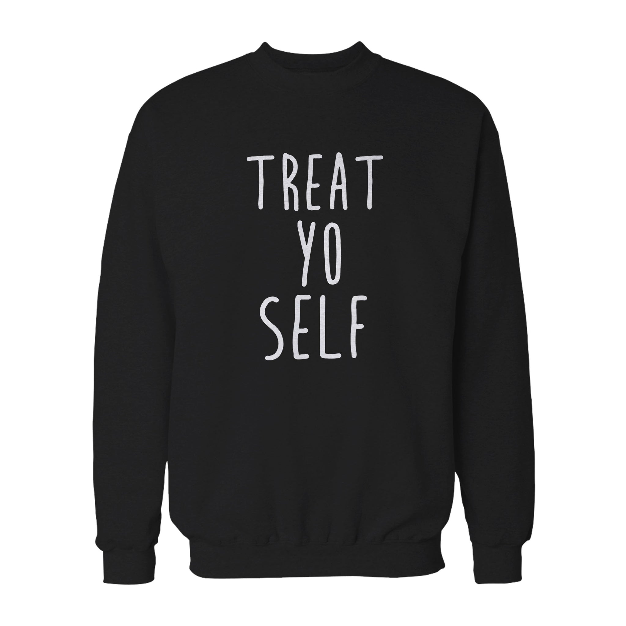 Treat Yo Self Quote Tumblr Motivational Trending Instagram Sweatshirt