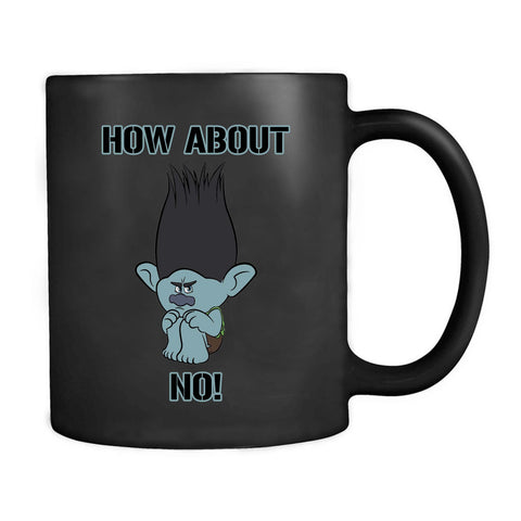 Troll Branch How About No Movie Poppy Dinkle Funny Graphic Moana Dreamworks Mug