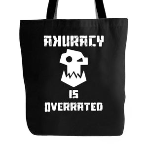 Warhammer 40k Orks Accuracy Is Overrated Waaagh Dakka Orc Tote Bag