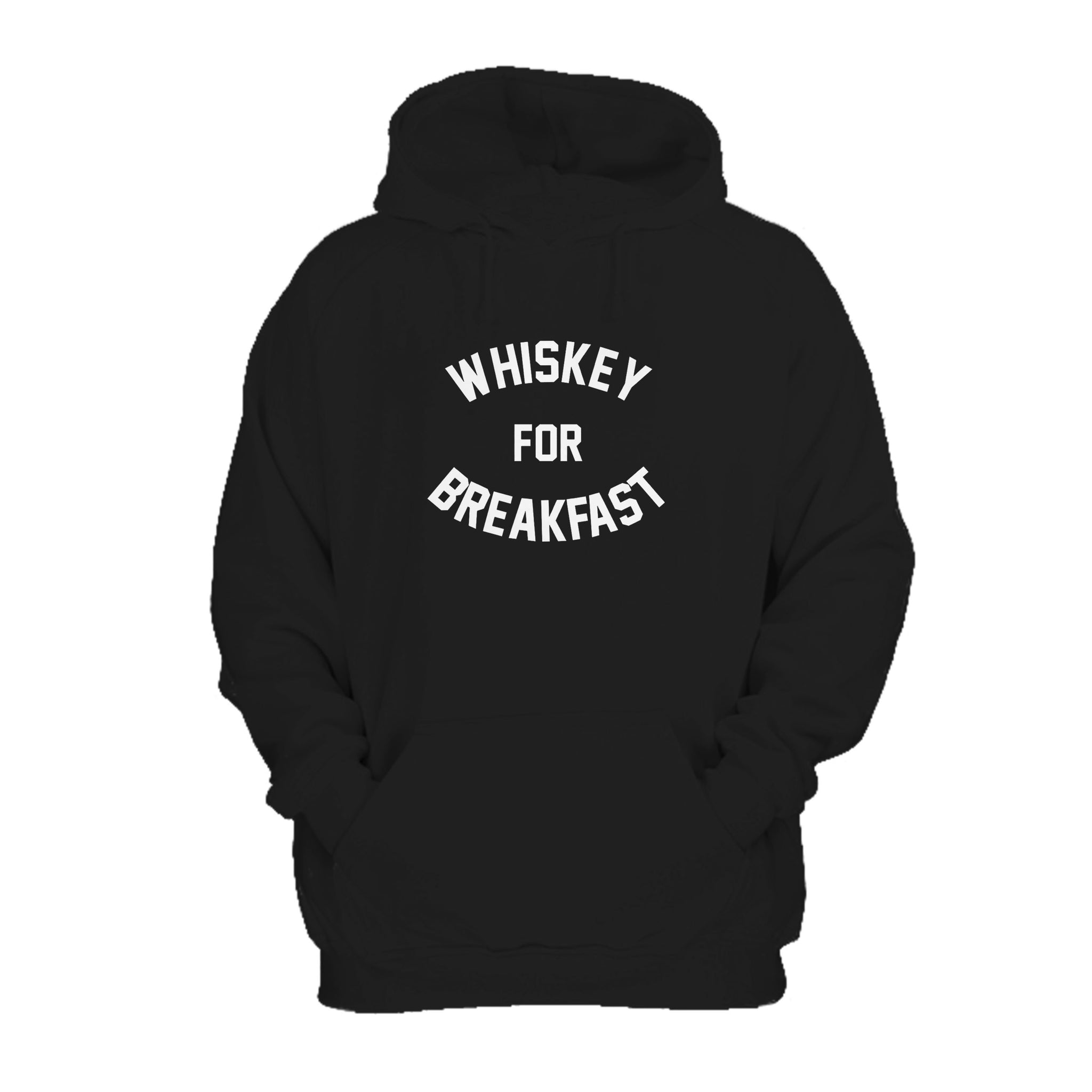 Whiskey For Breakfast Funny Sarcastic Hoodie